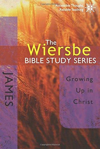 The Wiersbe Bible Study Series: James: Growing Up in Christ ebook