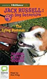 The Lying Postman (Jack Russell : Dog Detective Series)