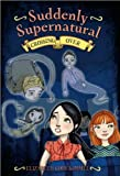 img - for Suddenly Supernatural 4(Suddenly Supernatural 4: Crossing Over) [Hardcover](2010)byElizabeth Cody Kimmel book / textbook / text book