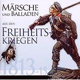 Märsche und Balladen aus Den Freiheitskriegen [Import allemand]