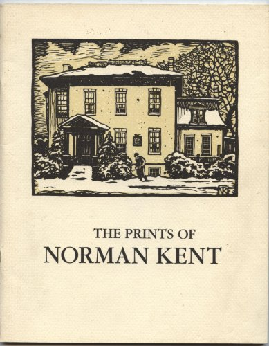 The Prints of Norman Kent: April 24-May 12, 1987, Houghton House Gallery, Hobart and William Smith Colleges