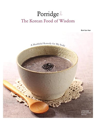Porridge, The Korean Food of Wisdom by Bok-Sun Han