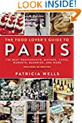 #6: The Food Lover's Guide to Paris: The Best Restaurants, Bistros, Cafés, Markets, Bakeries, and More