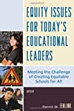 Equity Issues for Today's Educational Leaders, Patrick M. Jenlink, 1607091402