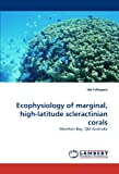 Ecophysiology of Marginal, High-Latitude Scleractinian Corals, Ida Fellegara, 3838375971
