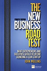 The New Business Road Test: What Entrepreneurs and Executives Should Do Before Launching a Lean Start-up (Financial Times Series)