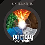 Primary Elements by Six Elements (2013-05-04)