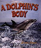 A Dolphin's Body, Bobbie Kalman, 0778711838