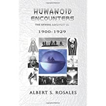 Humanoid Encounters 1900-1929: The Others amongst Us