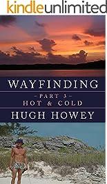 Wayfinding Part 3: Hot & Cold (Kindle Single)