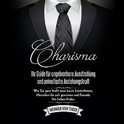 Charisma: Ihr Guide für ungebrochene Ausstrahlung und animalische Anziehungskraft