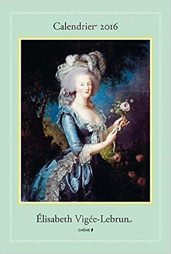 Livres gratuits Calendrier mural 2016 Elisabeth Vigée-Lebrun pdf ebook