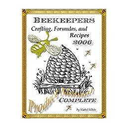 The Beekeepers Digest: Recipes and Formulas by [Dolen, Deborah]