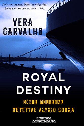 Royal Destiny: Série Policial Detetive Alyrio Cobra por [Carvalho, Vera]