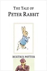 The Tale of Peter Rabbit: ( The World of Beatrix Potter : Peter Rabbit ) Kindle Edition