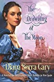 The Drowning of the Moon: A Historical Novel of 18th Century Silver Lord Aristocracy in New Spain
