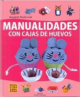 Manualidades con cajas de huevos (Spanish) Hardcover – 2010