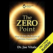 The Zero Point: How to Enter the Realm of Limitless Possibilities   Dr. Joe Vitale