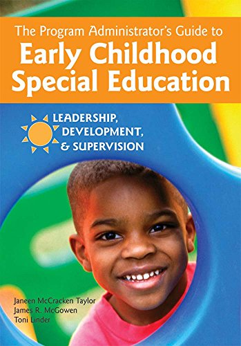 The Program Administrator's Guide to Early Childhood Special Education: Leadership, Development, and Supervision