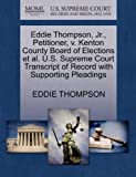 Eddie Thompson, Jr. , Petitioner, V. Kenton County Board of Elections et Al. U. S. Supreme Court Transcript of Record with Supporting Pleadings, Eddie Thompson, 1270683888