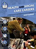 Health and Social Care Careers, Geoff Barker, 1607530910