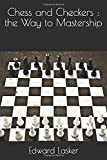 Chess and Checkers : the Way to Mastership