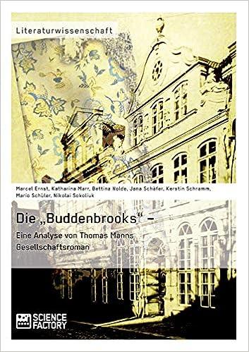 Der Roman Buddenbrooks als Portrait der Wilhelminischen Gesellschaft (German Edition)
