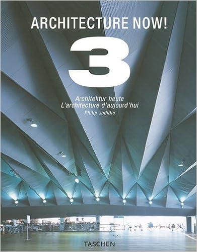 architecture now 3 architektur heute larchitecture daujourdhui vol3 taschen 25th anniversary edition english german and french edition