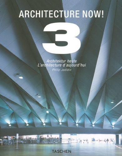 Architecture Now! 3: 25 Jahre TASCHEN (Taschen 25th Anniversary Editions)