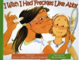 img - for I Wish I Had Freckles Like Abb book / textbook / text book