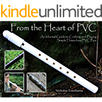 PVC Spirit Flutes: An Informal Guide to Crafting and Playing Simple PVC Pipe Flutes for Fun and Relaxation book cover