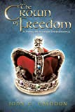 img - for The Crown of Freedom: A Novel of Scottish Independence book / textbook / text book