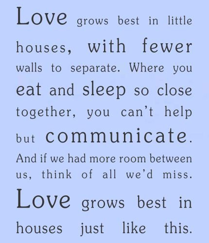Love grows best in little houses...Vinyl Wall Decals Quotes Sayings Words Art Decor Lettering Vinyl Wall Art Inspirational Uplifting
