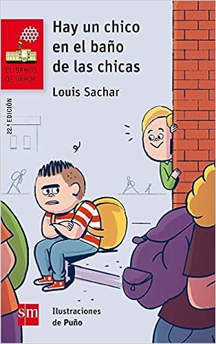Hay un chico en el baño de las chicas El Barco de Vapor Roja: Amazon.es: Louis Sachar, Puño (David Peña Toribio), Paz Barroso: Libros