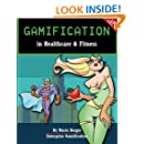 Gamification in Healthcare & Fitness (Enterprise Gamification) (Volume 7)