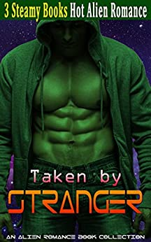 Download for free Taken by Stranger Romance: An Alien Romance Book Collection