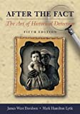 After the Fact, with Primary Source Investigator CD: The Art of Historical Detection