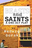 Beasts and Saints: A One-Act Play