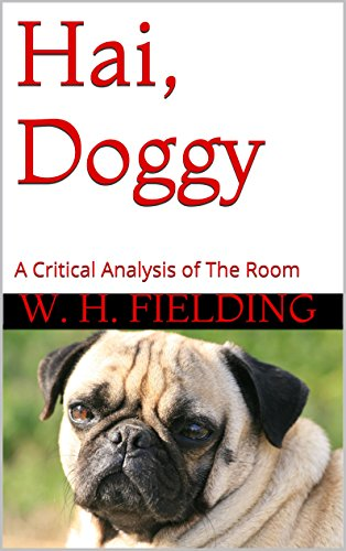 Hai, Doggy: A Critical Analysis of The Room
