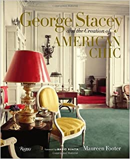 George Stacey And The Creation Of American Chic: Maureen Footer, Mario  Buatta: 9780847842452: Amazon.com: Books