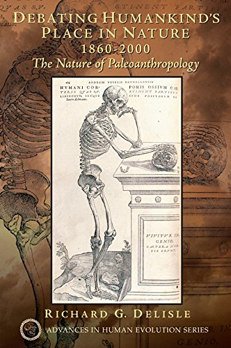 Download Debating Humankind's Place in Nature, 1860-2000: The Nature of Paleoanthropology Pdf
