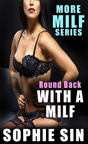 Round Back With A MILF (More MILF ()
