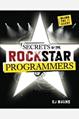 Secrets of the Rock Star Programmers: Riding the IT Crest 1st edition by Burns, Ed (2008) Paperback Paperback