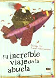 img - for El increible viaje de la abuela / The incredible journey of Grandma (Miau / Meaw) (Spanish Edition) book / textbook / text book