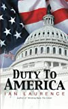 Duty to America, Ian Laurence, 1491892927