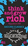 Think and Grow Rich (thINKing Classics), Napoleon Hill, 1907590048