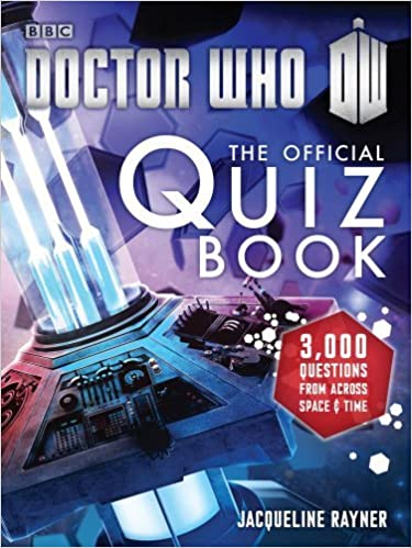Doctor Who: The Official Quiz Book (Doctor Who (BBC)) by Jacqueline Rayner (28-Aug-2014)