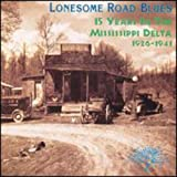 Lonesome Road Blues : 15 Years In The Mississippi Delta, 1926-1941