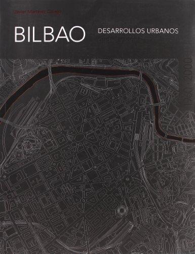 Descargar Libro Bilbao, Desarrollos Urbanos Javier Martinez Callejo