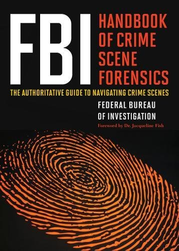 FBI Handbook of Crime Scene Forensics: The Authoritative Guide to Navigating Crime - Facial To Hair Guide